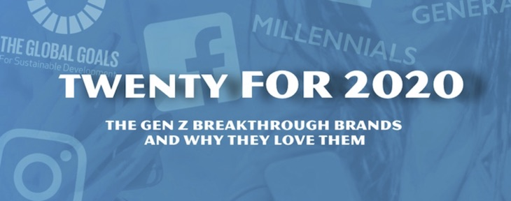 THE GEN Z BREAKTHROUGH BRANDS - AND WHY THEY LOVE THEM